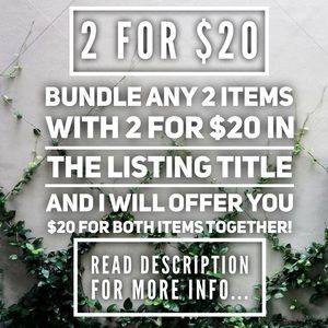 2 FOR $20 ITEMS INFO!!